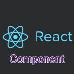 Tìm hiểu Component trong ReactJS
